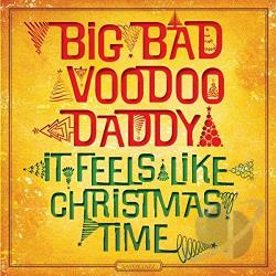 Big Bad Voodoo Daddy � It Feels Like Christmas Time