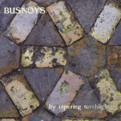 Busnoys - By Tapering Torchlight CD Cover Art
