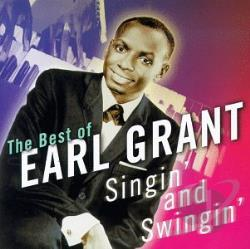 Grant, Earl - Singin' & Swingin': The Best of Earl Grant CD Cover Art