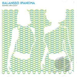 Balansso Ipanema - Samba de Loop CD Cover Art