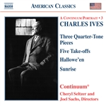 Continuum / Ives / Sachs / Seltzer - Charles Ives: Three Quarter-Tone Pieces; Five Take-offs; Hallowe'en; Sunrise CD Cover Art