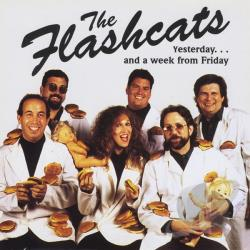 Flashcats - Yesterdayand A Week From Friday CD Cover Art