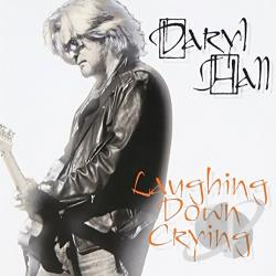 Hall, Daryl - Laughing Down Crying CD Cover Art