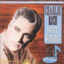 Rich, Charlie - Lonely Weekends: The Very Best of Charlie Rich CD Cover Art