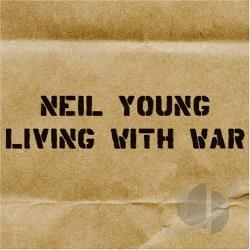 Young, Neil - Living with War CD Cover Art