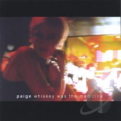 Paige - Whiskey Was The Medicine CD Cover Art