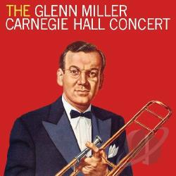 Miller, Glenn - Carnegie Hall Concert CD Cover Art