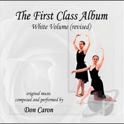 Caron, Don - First Class Album White Volume (Revised) Music For CD Cover Art