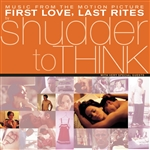 Shudder To Think - First Love, Last Rites (Sdtk) CD Cover Art
