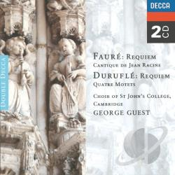 Choir Of St John's College / Faure / Guest - Faure: Requiem; Cantique de Jean Racine; Durufle: Requiem; Quatre Motets CD Cover Art