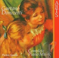 Spada, Pietro: Piano - Donizetti: Complete Piano Music, Vol. 2 CD Cover Art