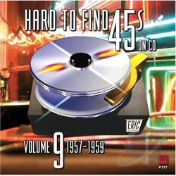 Hard To Find 45's on CD, Vol.  9: 1957-1959 CD Cover Art