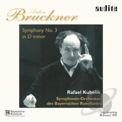 Bruckner / Kubelik - Bruckner: Symphony No. 3 in D minor CD Cover Art