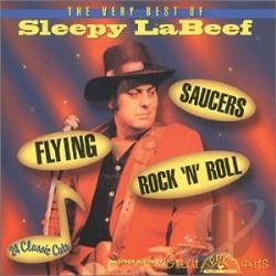 LaBeef, Sleepy - Flying Saucers Rock 'n' Roll: The Very Best of Sleepy Labeef CD Cover Art