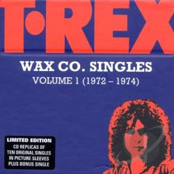 T. Rex - T - Rex Wax Co. Singles Box, Vol. 1 (1972 - 72). CD Cover Art