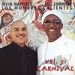 Los Hombres Calientes: Irving Mayfield & Bill Summers - 5: Carnival CD Cover Art