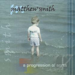 Smith, Matthew - Progression of Sorts CD Cover Art