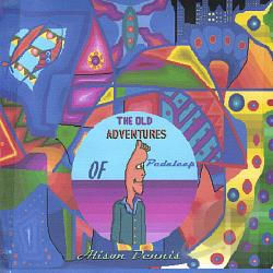 Dennis, Alison - Old Adventures of Pedalcap CD Cover Art
