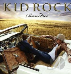 Kid Rock - Born Free LP Cover Art