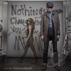 Earle, Justin Townes - Nothing's Gonna Change the Way You Feel About Me Now CD Cover Art