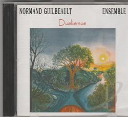 Guilbeault, Normand Ensemble - Dualismus CD Cover Art