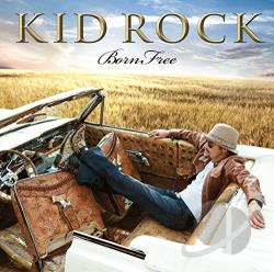 Kid Rock - Born Free CD Cover Art