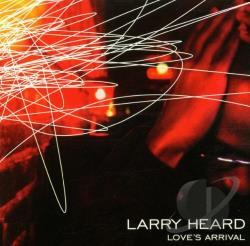 Heard, Larry - Love's Arrival CD Cover Art