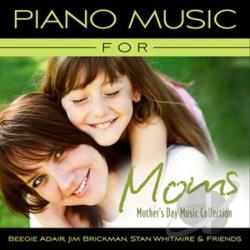 Adair, Beegie / Brickman, Jim / Whitmire, Stan - Piano Music for Moms: Mother's Day Music Collection CD Cover Art