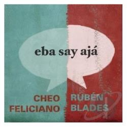 Blades, Ruben / Feliciano, Cheo - Eba Say Aja CD Cover Art