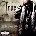 Trae - Life Goes On CD Cover Art