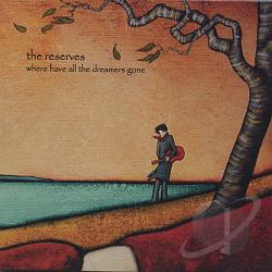 Reserves - Where Have All The Dreamers Gone CD Cover Art