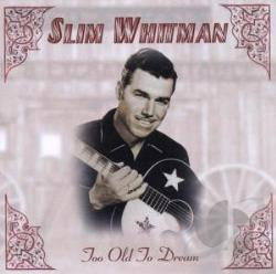 Whitman, Slim - Too Old to Dream CD Cover Art