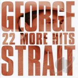 Strait, George - 22 More Hits CD Cover Art