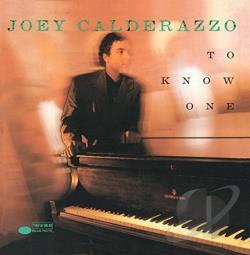 Calderazzo, Joey - To Know One CD Cover Art