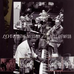MFSB - Love Is the Message: The Best of MFSB CD Cover Art