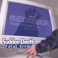 Sudden Death - Fatal Error CD Cover Art