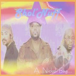 Shol'Nuff - Nickel Bag CD Cover Art