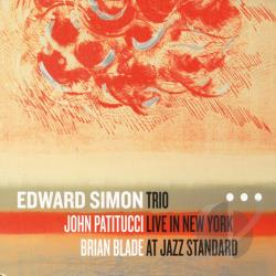 Edward Simon Trio - Trio Live in New York at Jazz Standard CD Cover Art