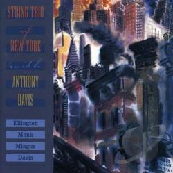 Davis, Anthony / String Trio Of New York - String Trio of New York With Anthony Davis CD Cover Art
