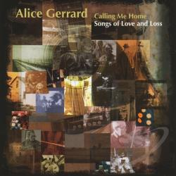 Gerrard, Alice - Calling Me Home CD Cover Art