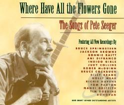 Where Have All the Flowers Gone: The Songs of Pete Seeger CD Cover Art