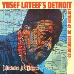 Lateef, Yusef - Yusef Lateef's Detroit: Latitude 42 30' Longitude 83 CD Cover Art