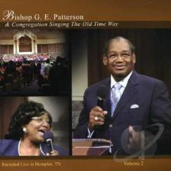Bishop Gilbert E. Patterson / Patterson, G.E., Bishop - Singing the Old Time Way, Vol. 2 CD Cover Art