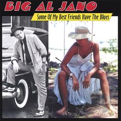 Jano, Big Al - Some of My Best Friends Have the Blues CD Cover Art