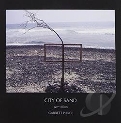 Pierce, Garrett - City of Sand CD Cover Art