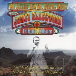 Tribute to James Blackwood - We Called Him Mr. Gospel CD Cover Art