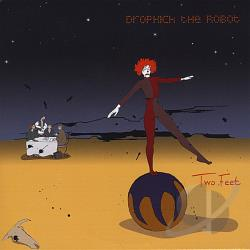 Dropkick The Robot - Two Feet CD Cover Art