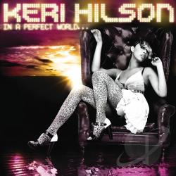 Hilson, Keri - In a Perfect World... CD Cover Art
