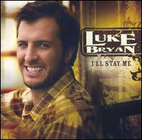 Bryan, Luke - I'll Stay Me CD Cover Art