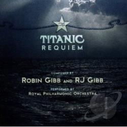 Gibb, Robin / Royal Philharmonic Orchestra - Robin & RJ Gibb: The Titanic Requiem CD Cover Art